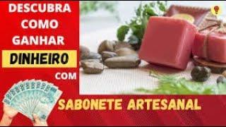 Como ganhar dinheiro com Sabonetes Artesanais: