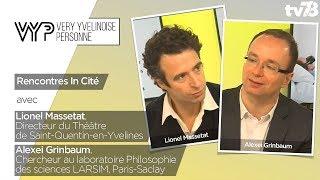 VYP – avec Lionel Massetat et Alexei Grinbaum, à l'occasion du festival In Cité