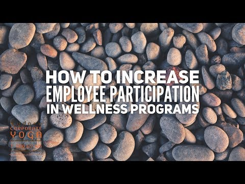How to Increase Employee Participation in Wellness Programs - Workplace Wellness Program