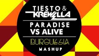 Tiesto & Krewella - Paradise vs Alive (Burguesia Mashup)