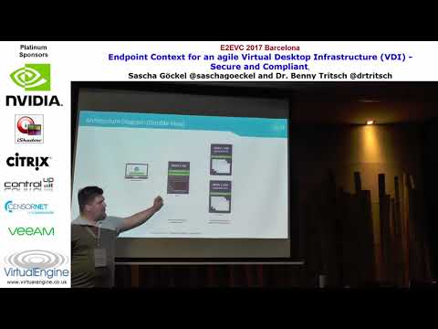 E2EVC Barcelona 2017 - Session: Endpoint Context for an agile Virtual Desktop Infrastructure