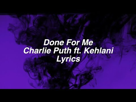 Done For Me || Charlie Puth ft. Kehlani Lyrics