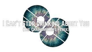 Bebe Rexha - I Cant Stop Drinking About You (The Chainsmokers Remix - Lyrics)