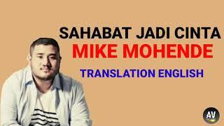 Sahabat Jadi Cinta - Mike Mohede (Lyrics and Translation English)