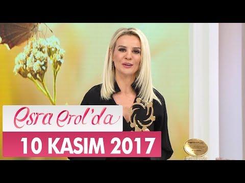 Esra Erol'da 10 Kasım 2017 Cuma - Tek Parça