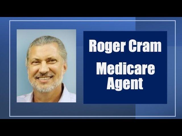 Roger Cram Medicare Agent