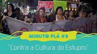 Contra a Cultura do Estupro - Minuto Plá #8