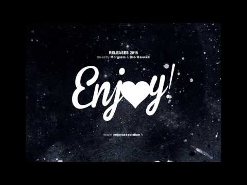 Enjoy Releases 2015 - Mixed by Morgasm & Bob Maxwell