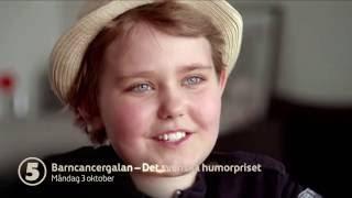 Barncancergalan - 3 oktober 20.00 på Kanal 5