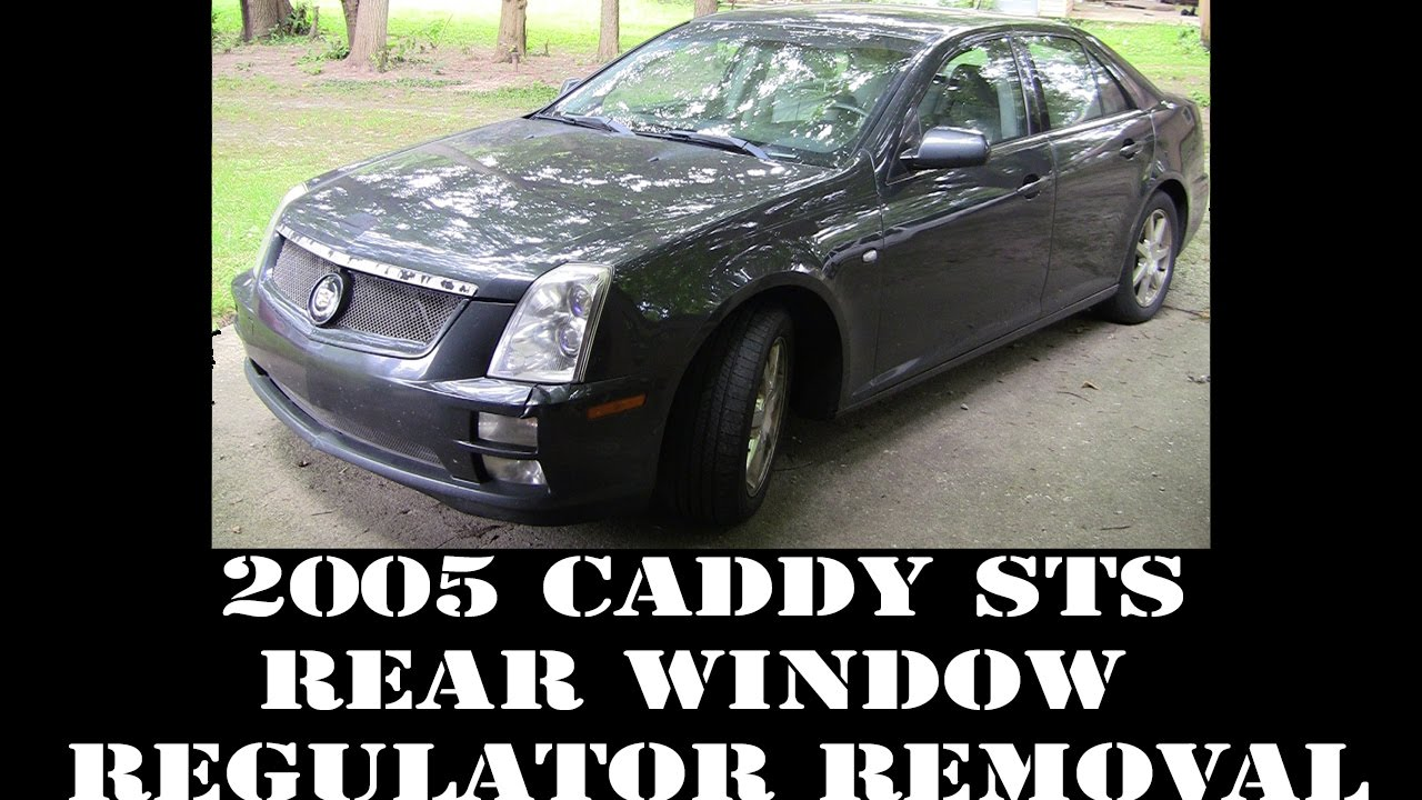 2005 Cadillac Sts Rear Window Regulator Removal 320hp V8 Rwd Cts Fuse Box Luxury Northstar Youtube