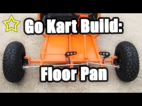 Go Kart Build: Floor Pan