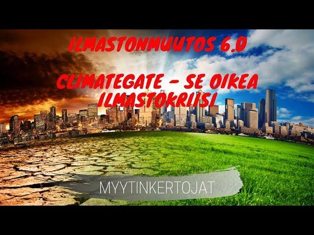 Ilmastonmuutos 6.0 - Climategate - se oikea ilmastokriisi