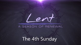 Worship Video for March 14, 2021 - The 4th Sunday in Lent.