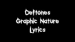 Deftones - Graphic Nature [Lyrics]