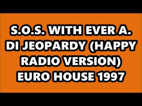 S.O.S. WITH EVER A. DI - JEOPARDY (HAPPY RADIO VERSION) EURO HOUSE 1997
