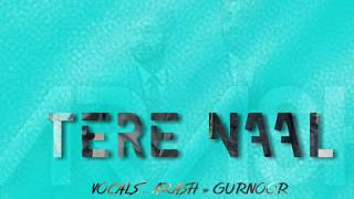 Download Tere NaaL | Arash | Gurnoor | Full Song HD | Latest Punjabi Song 2017 MP3 song and Music Video