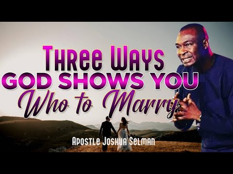 THREE WAYS GOD SHOWS YOU WHO TO MARRY
