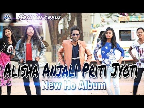 Alisha anjali priti jyoti ||New Ho album |2018 |Arahan crew|chotbihari|chaibasa(jharkhand)|nagpuri