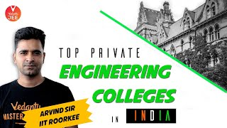 Top Private Engineering Colleges in India 2020 - Arvind Sir | Best Engineering Colleges in India