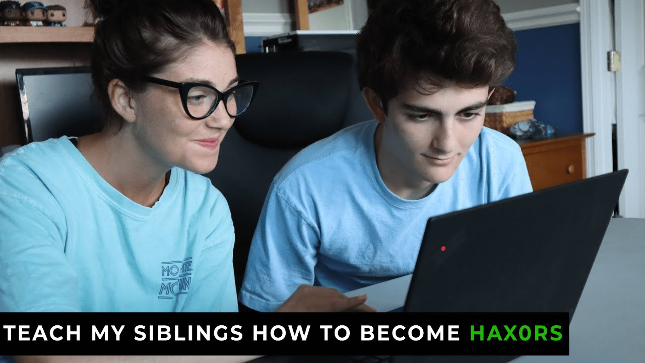 Teaching My Siblings How to Be Hackers