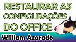 Restaurar o Office ao padrão por William Azarado