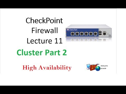 Lecture 10 2: Checkpoint  Firewall#Lab#Cluster#LoadSharing#Multicast#Unicast#HA by Network Shield