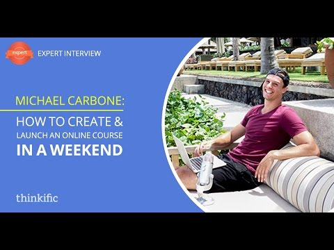 How To Create & Launch An Online Course In A Weekend | Interview With Michael Carbone
