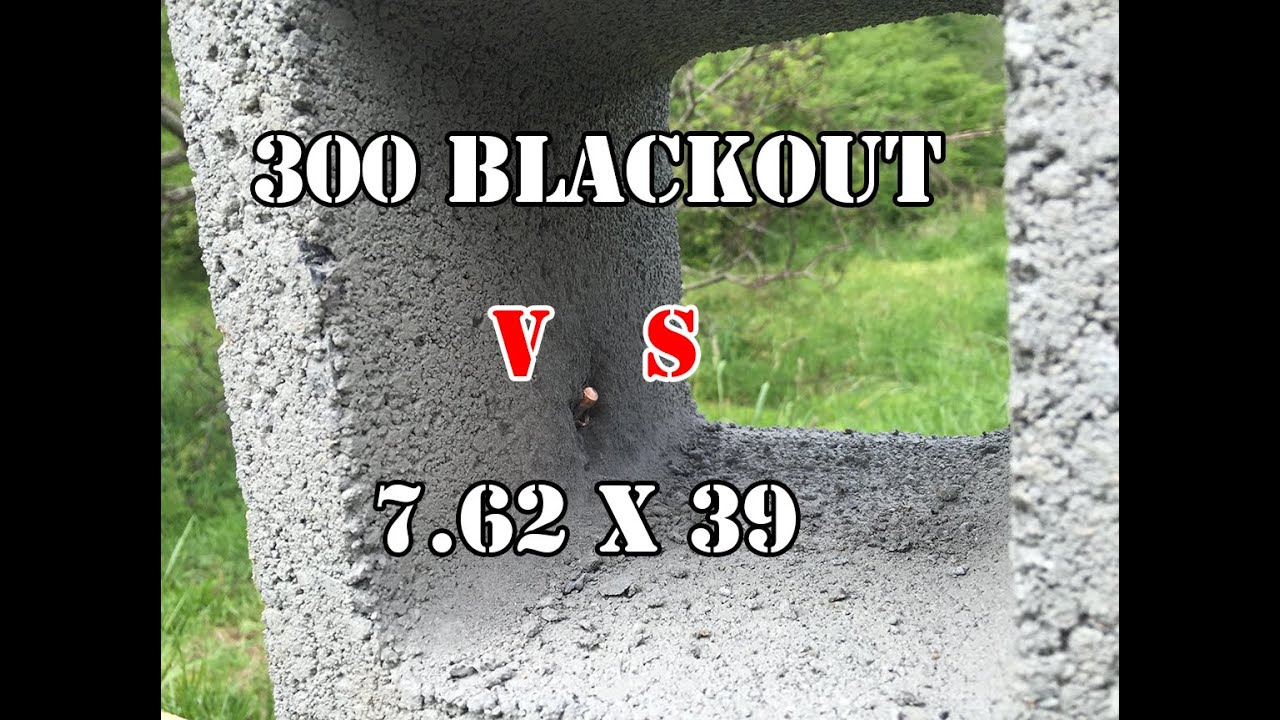 300 AAC Blackout Vs 7.62x39... Cinder Block Test   YouTube
