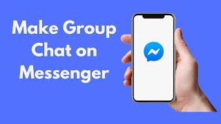 How to Make Group Chat on Messenger iPhone & Android