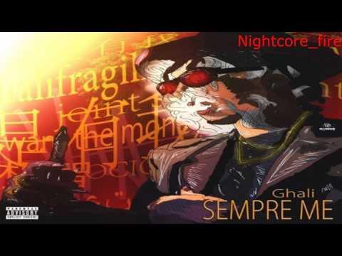 Nightcore-Ghali - Sempre Me (Prod. Charlie Charles)