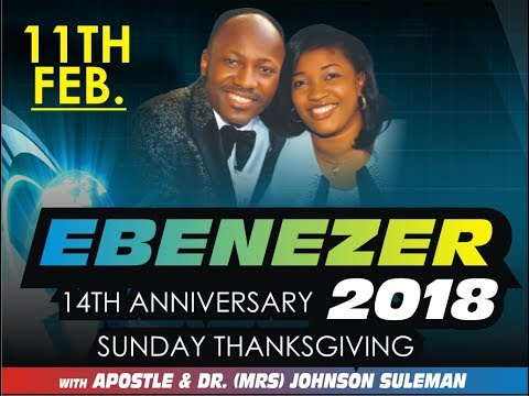 Ebenezer 2018 (OFM 14TH Anniversary Celebration)Thanksgiving Sunday  With Apostle Johnson Suleman