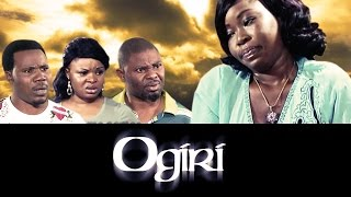 Ogiri - Latest 2015 Nigerian Nollywood Drama Movie (English Full HD)