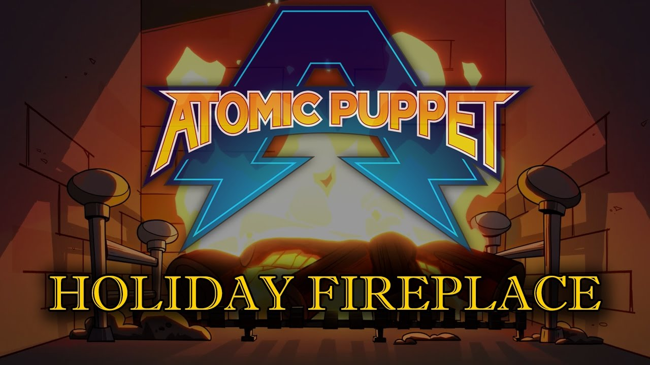 Atomic Puppet Holiday Fireplace YouTube