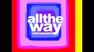 ALL THE WAY - Selamat Tinggal Masa Lalu