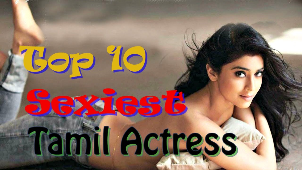 Top 10 Most Popular Sexiest Tamil Actresses - Youtube