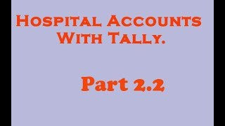 This second part of OPD in hospital accounting with tally.