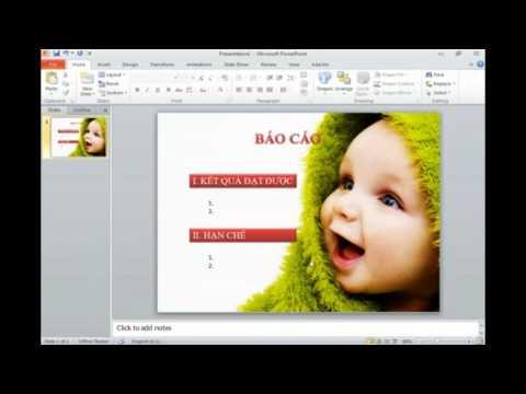 Hướng dẫn sử dụng Powerpoint 2010 cơ bản (chèn các đối tượng, tạo hiệu ứng,...)