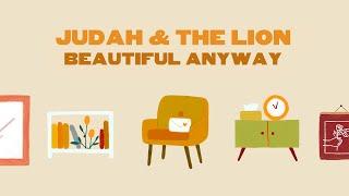 Judah & the Lion - Beautiful Anyway (Lyric Video)