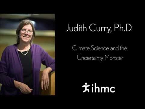 Judith Curry - Climate Science and the Uncertainty Monster