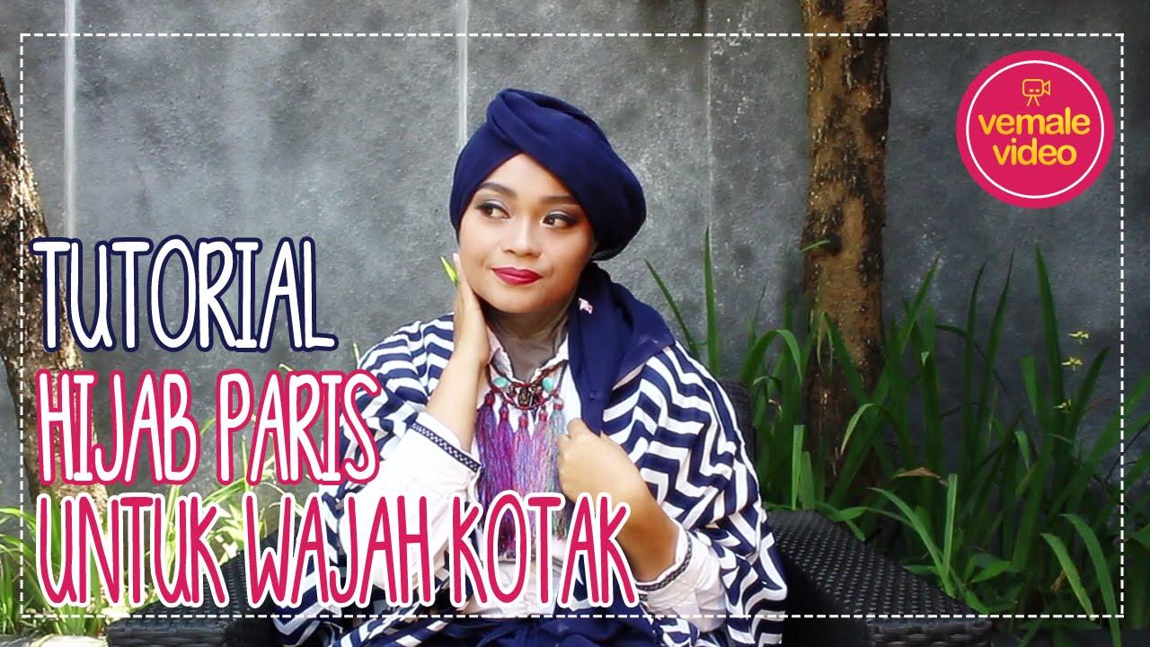 Tutorial Hijab Vemale Hijab Paris Untuk Wajah Kotak YouTube