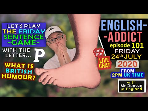 What is BRITISH HUMOUR? / SENTENCE GAME / LIVE - English Addict - 101 / FRI 24th July 2020