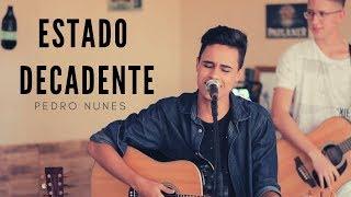 Baixar Pedro Nunes | Estado Decadente - NOVA Zé Neto e Cristiano 2019 (Acústico De Novo) - Cover