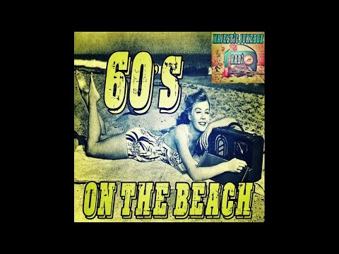 60's On The Beach - Majestic Jukebox Radio - Long Form Mix - #HIGH QUALITY SOUND