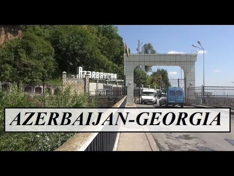 Azerbaijan-Georgia (Border Crossing) Part 36