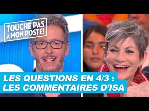 Les questions en 4/3 de Jean-Luc Lemoine : Les commentaires d'Isabelle