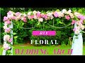 DIY WEDDING ARCH | DIY FLORAL & CRYSTALS WEDDING ARCH (INDOOR/OUTDOOR)