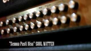 """""""SEMUA PASTI BISA-Berani Wujudkan Mimpi"""" (LIVE) - SOUL MATTER"""