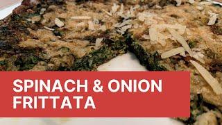 Spinach &amp Onion Frittata