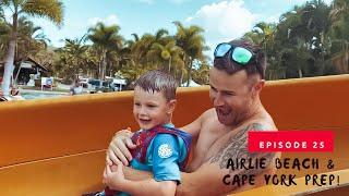 Airlie Beach & Cape York Prep! - Epi.25