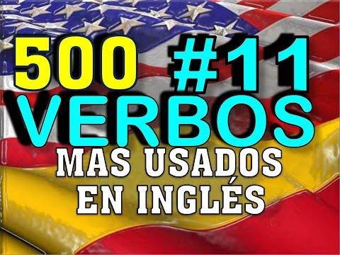 VERBOS MÁS USADOS EN INGLÉS – INGLÉS  ESPAÑOL - CON PRONUNCIACIÓN - INGLÉS AMERICANO - #11